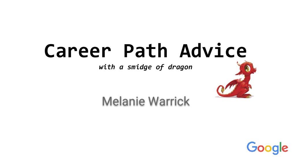 Career Path Advice with a smidge of dragon Mela...