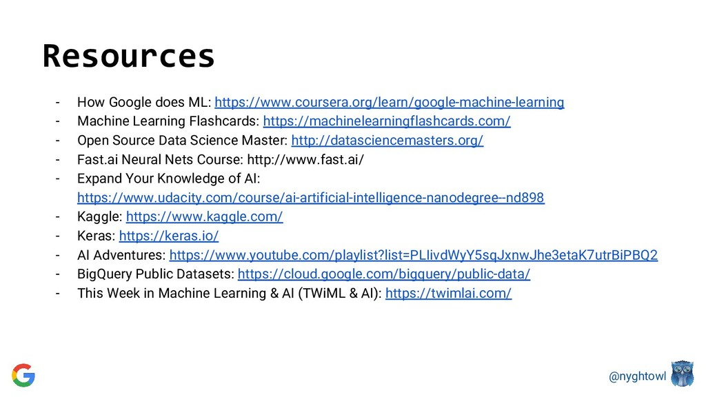 @nyghtowl Resources - How Google does ML: https...
