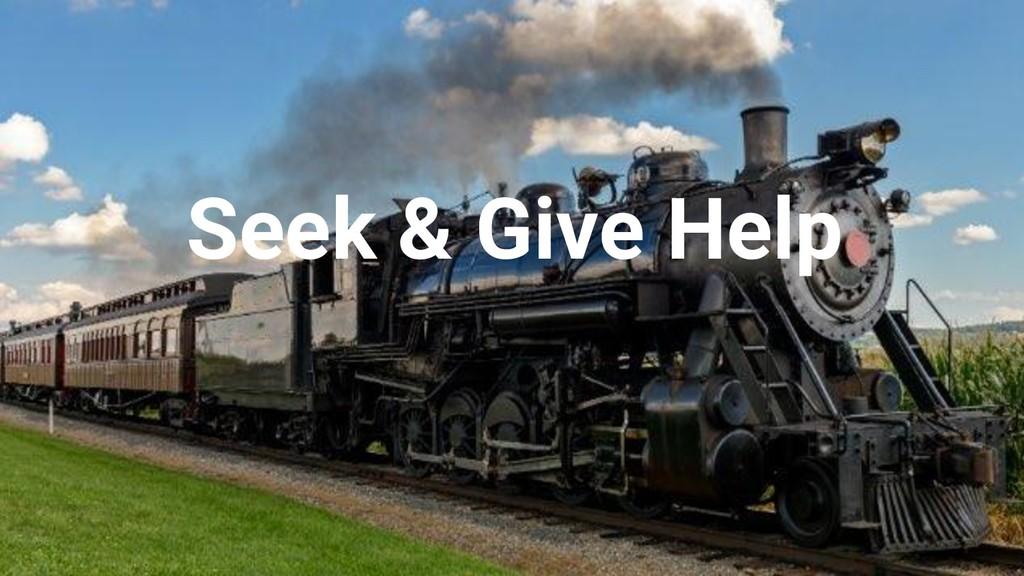 @nyghtowl Seek & Give Help