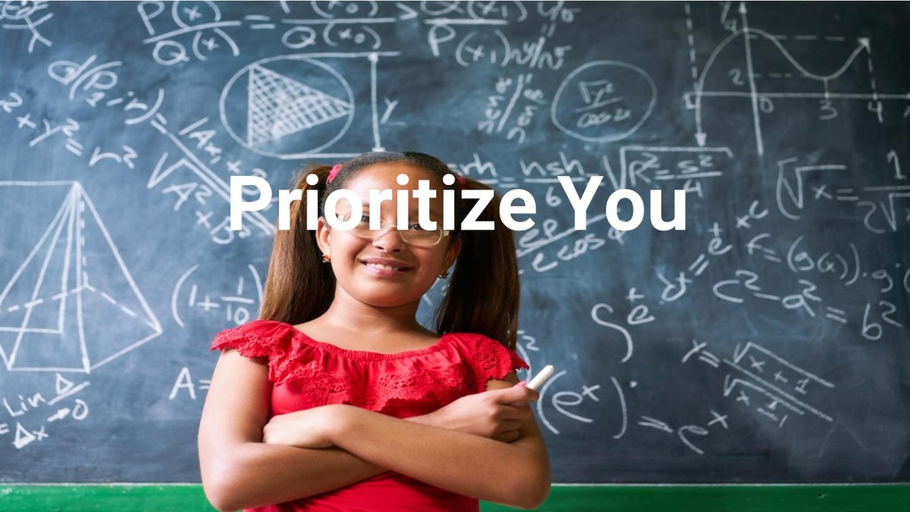 @nyghtowl Prioritize You