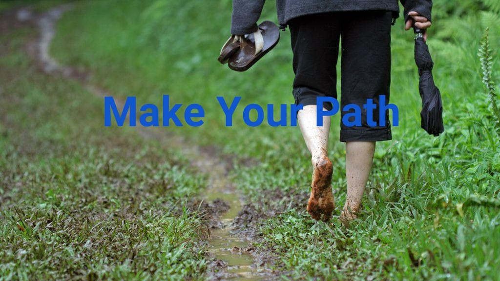 @nyghtowl Make Your Path