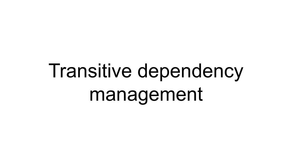 Transitive dependency management