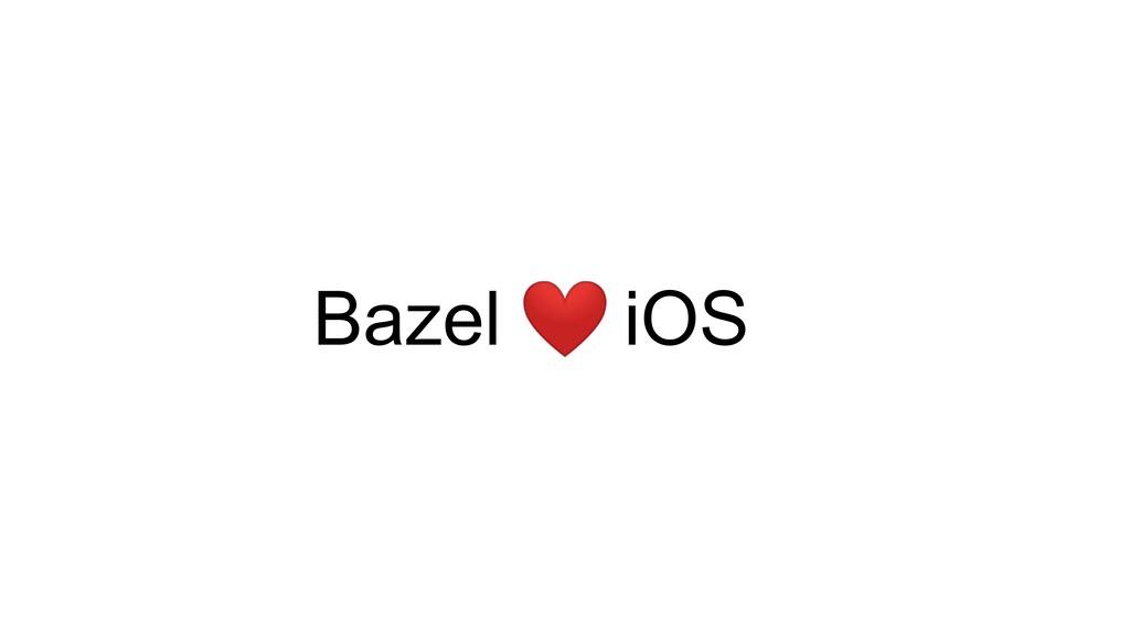 ❤ Bazel iOS