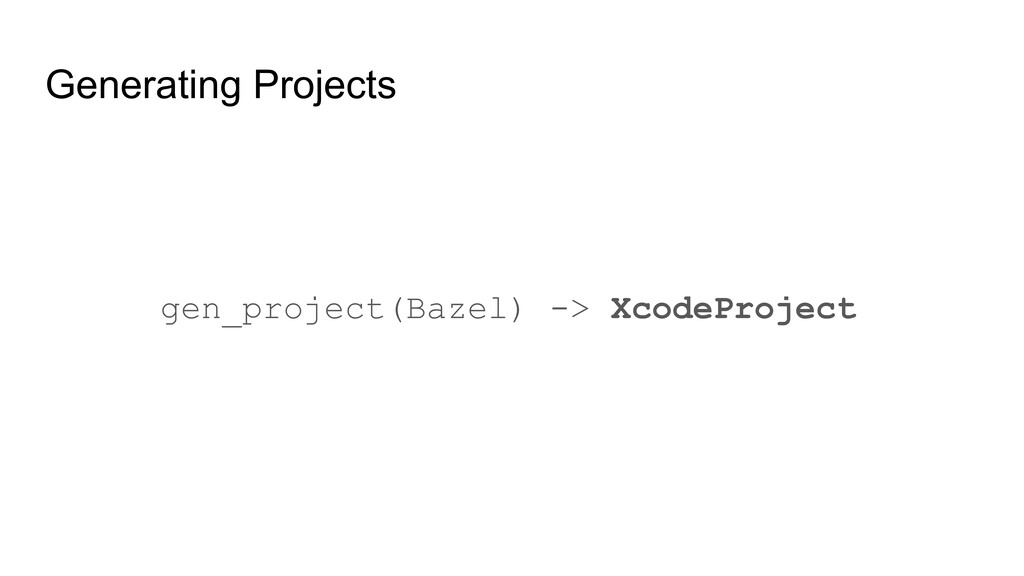 Generating Projects gen_project(Bazel) -> Xcode...