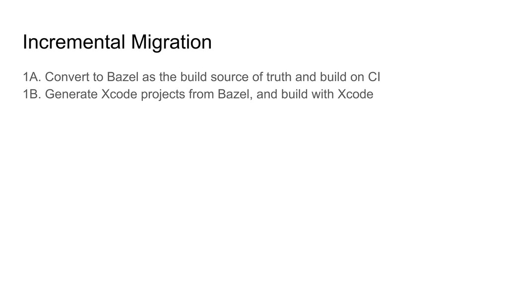 Incremental Migration 1A. Convert to Bazel as t...