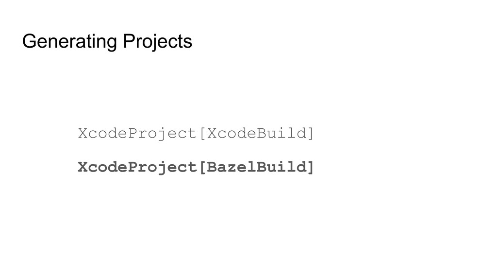 Generating Projects XcodeProject[XcodeBuild] Xc...