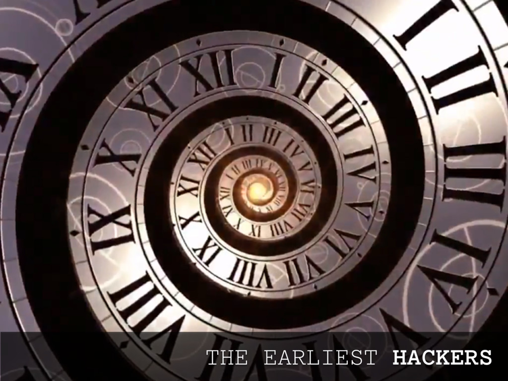 THE EARLIEST HACKERS