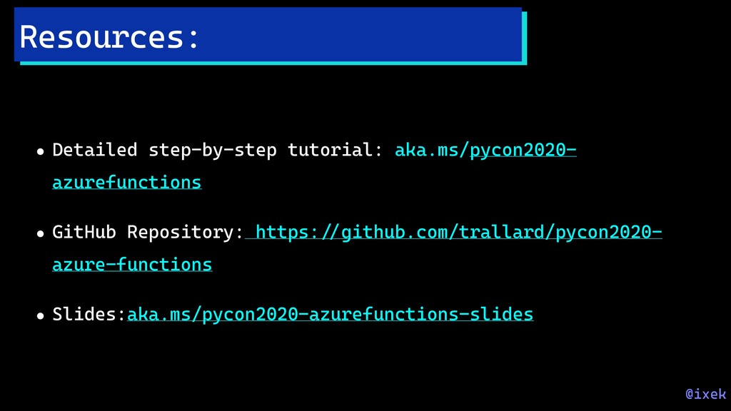 • Detailed step-by-step tutorial: aka.ms/pycon2...