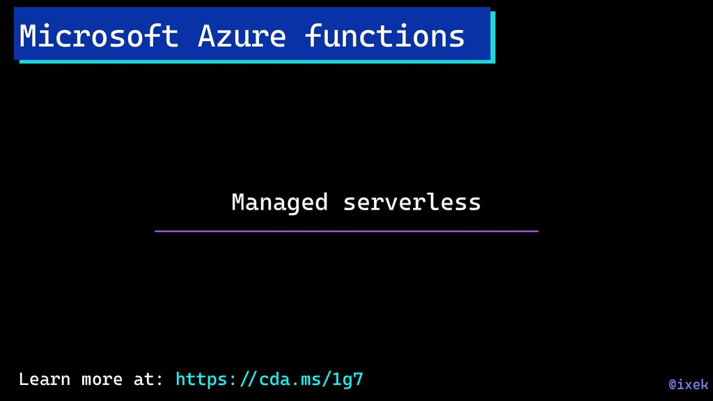 Managed serverless Microsoft Azure functions @i...