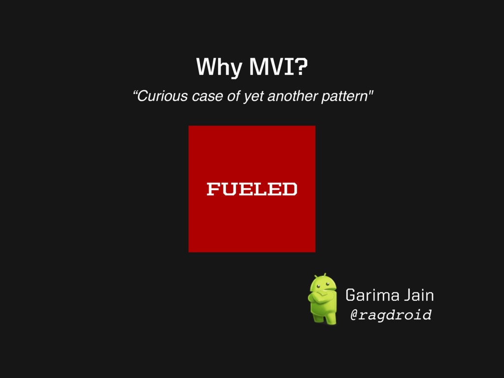 "Why MVI? ""Curious case of yet another pattern"" ..."