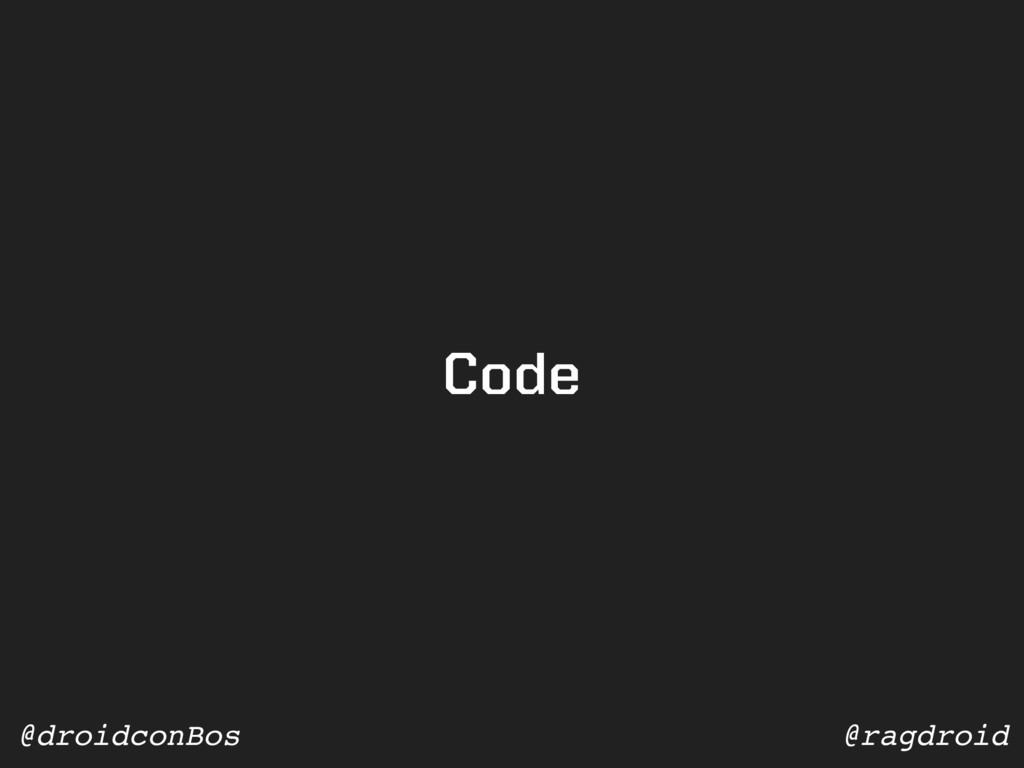 @ragdroid @droidconBos Code