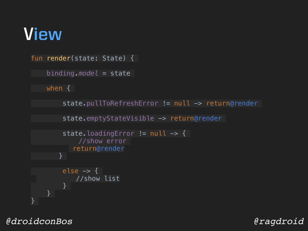 @ragdroid @droidconBos fun render(state: State)...
