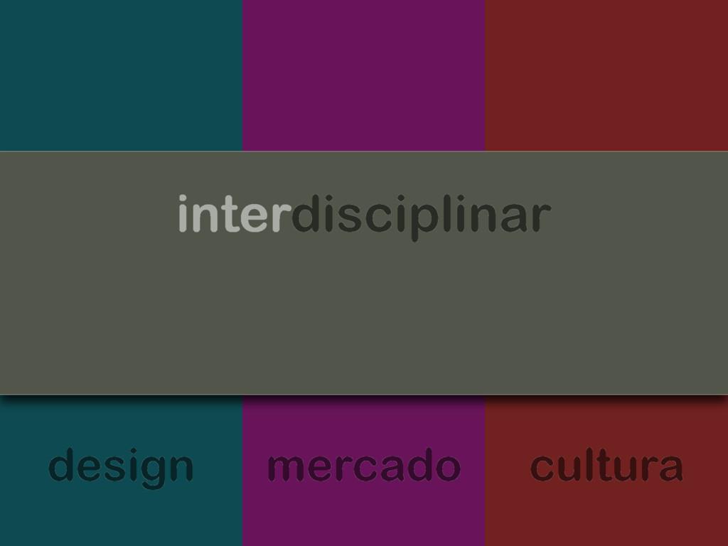 design mercado cultura interdisciplinar