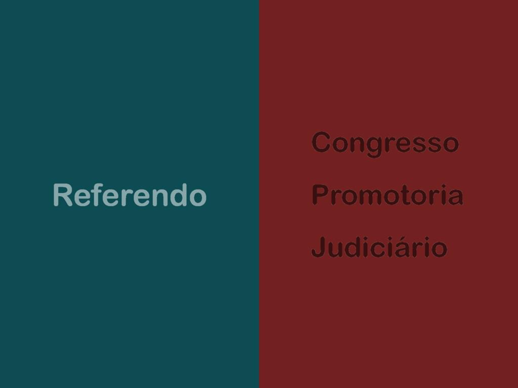 Referendo Congresso Promotoria Judiciário