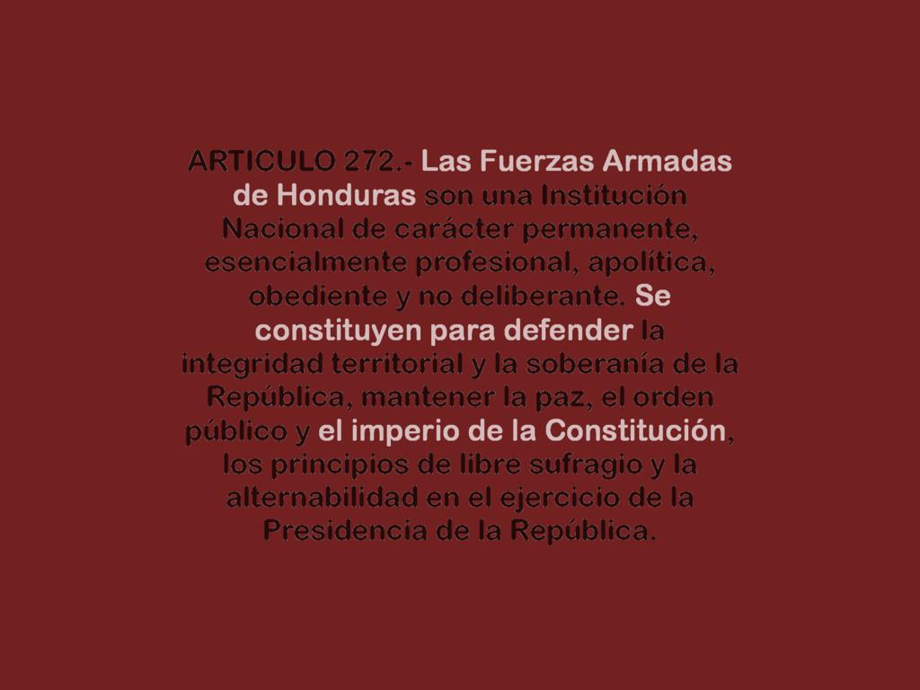 ARTICULO 272.- Las Fuerzas Armadas de Honduras ...