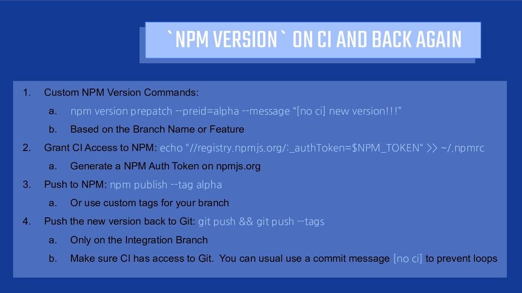 `NPM VERSION` ON CI AND BACK AGAIN Custom NPM V...
