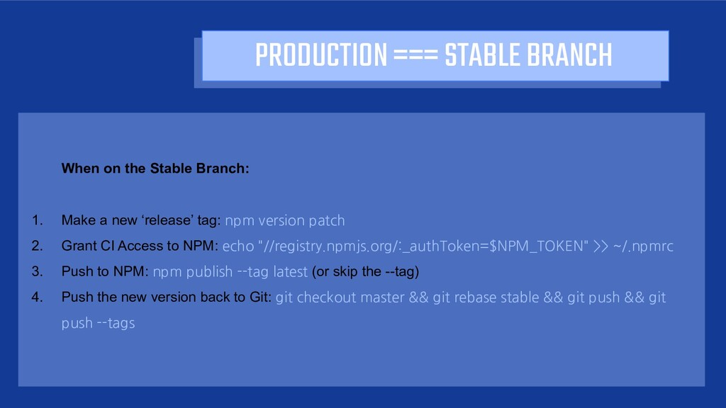 PRODUCTION === STABLE BRANCH When on the Stable...