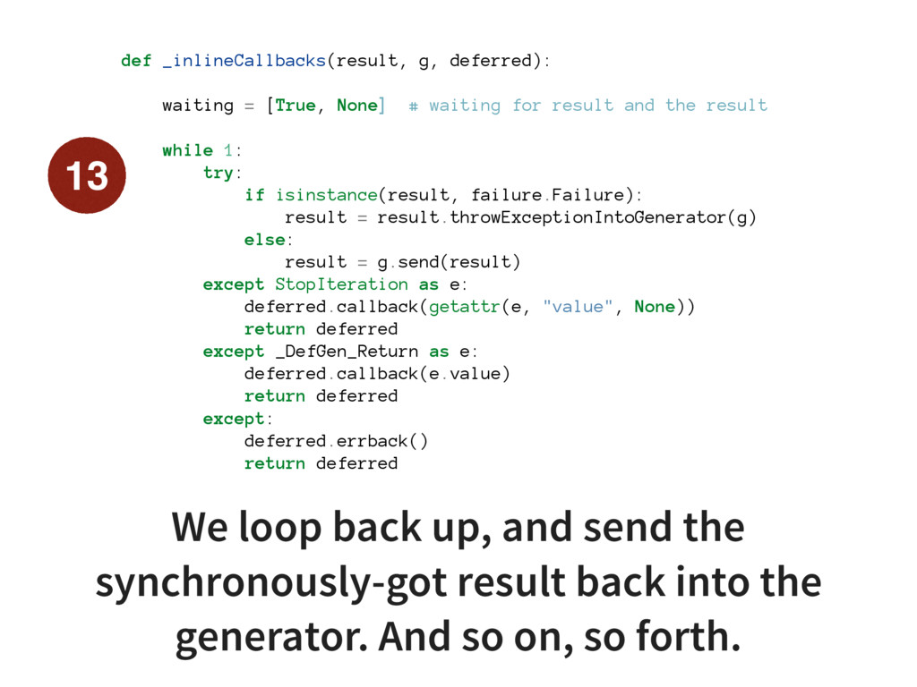 def _inlineCallbacks(result, g, deferred): wait...