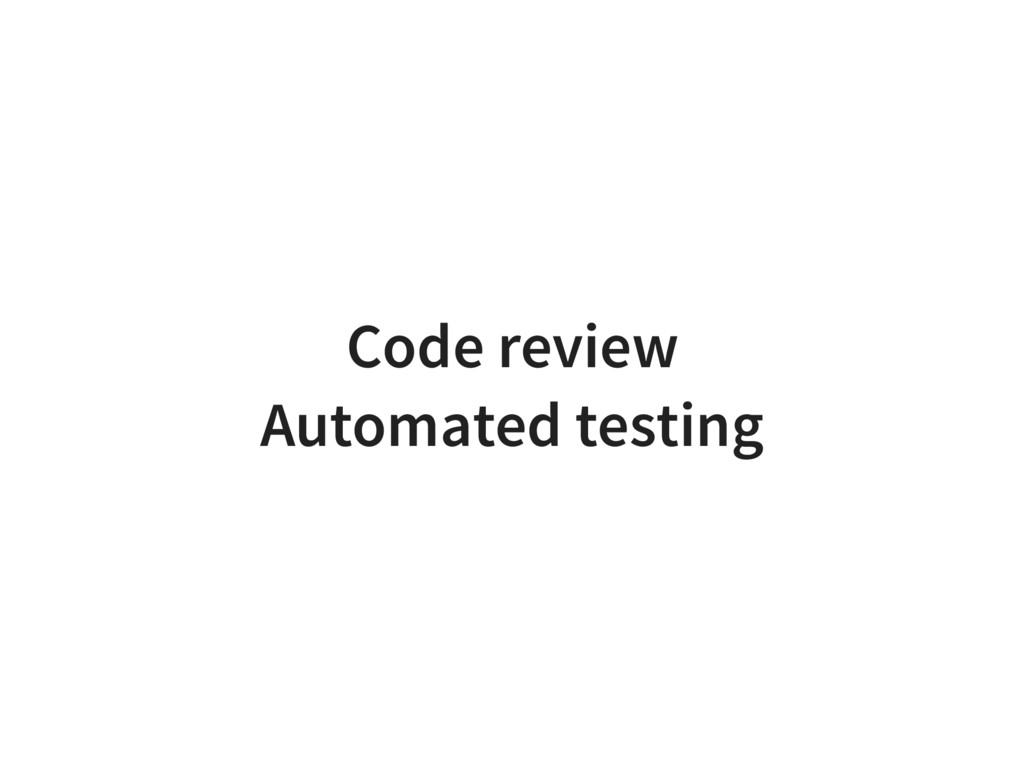 Code review Automated testing
