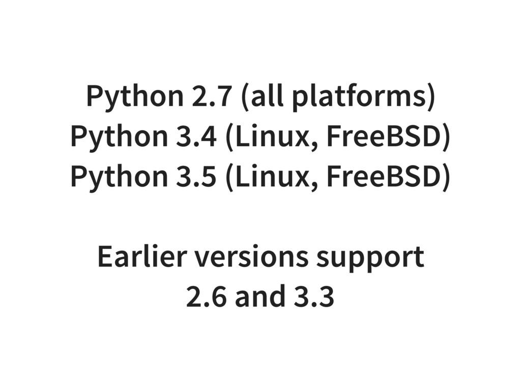 Python 2.7 (all platforms) Python 3.4 (Linux, F...
