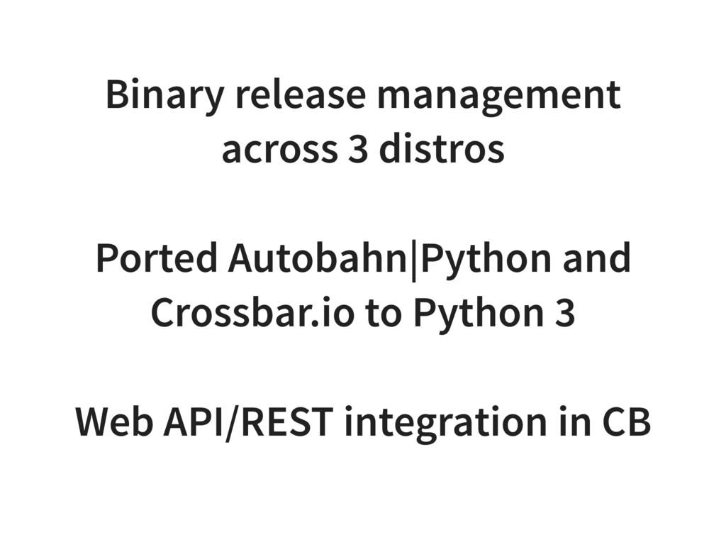 Binary release management across 3 distros Port...