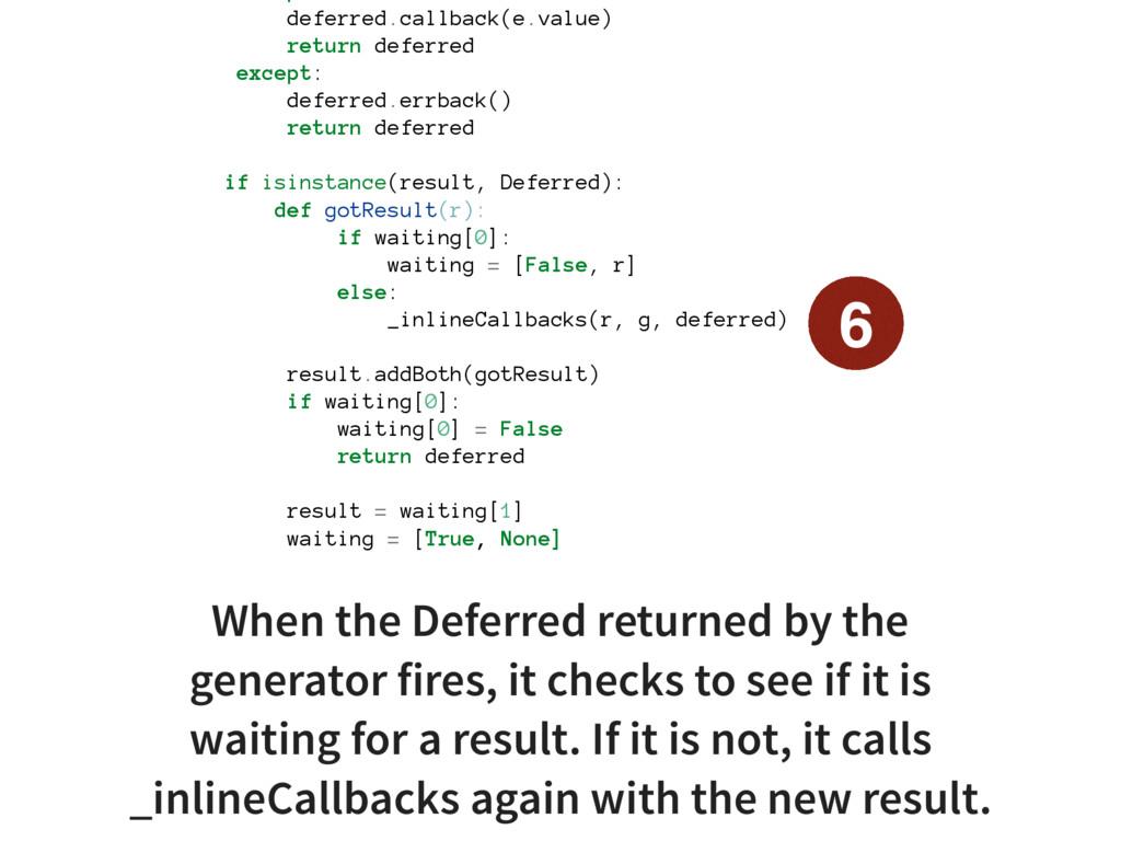 deferred.callback(e.value) return deferred exce...