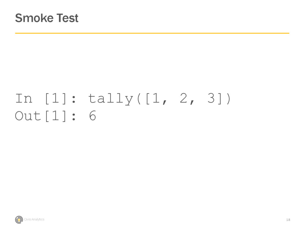 Civis Analytics Smoke Test 18 In [1]: tally([1,...