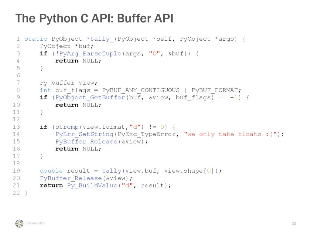 Civis Analytics 23 The Python C API: Buffer API...