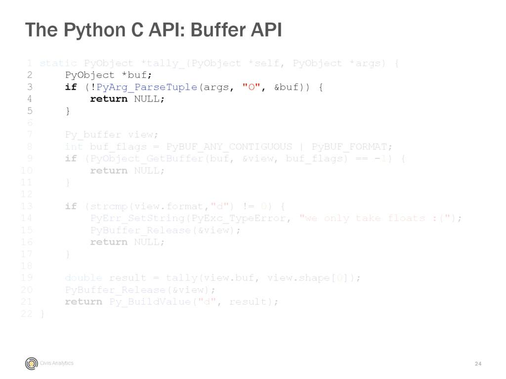 Civis Analytics 24 The Python C API: Buffer API...
