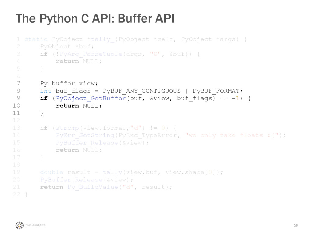 Civis Analytics 25 The Python C API: Buffer API...