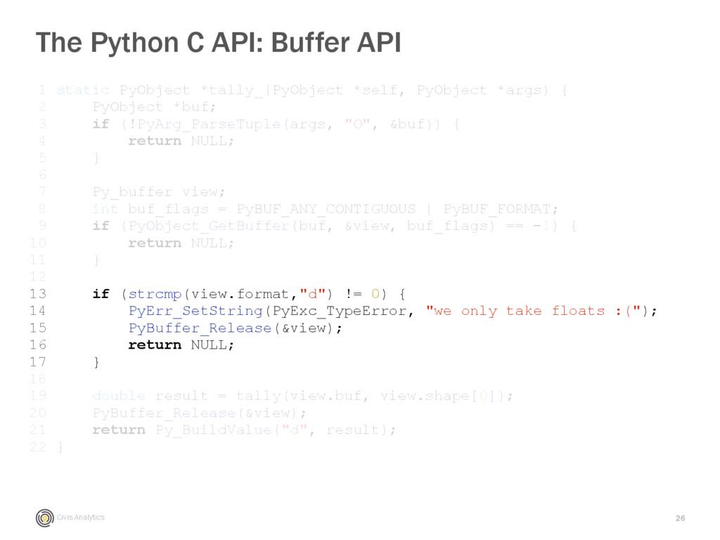 Civis Analytics 26 The Python C API: Buffer API...