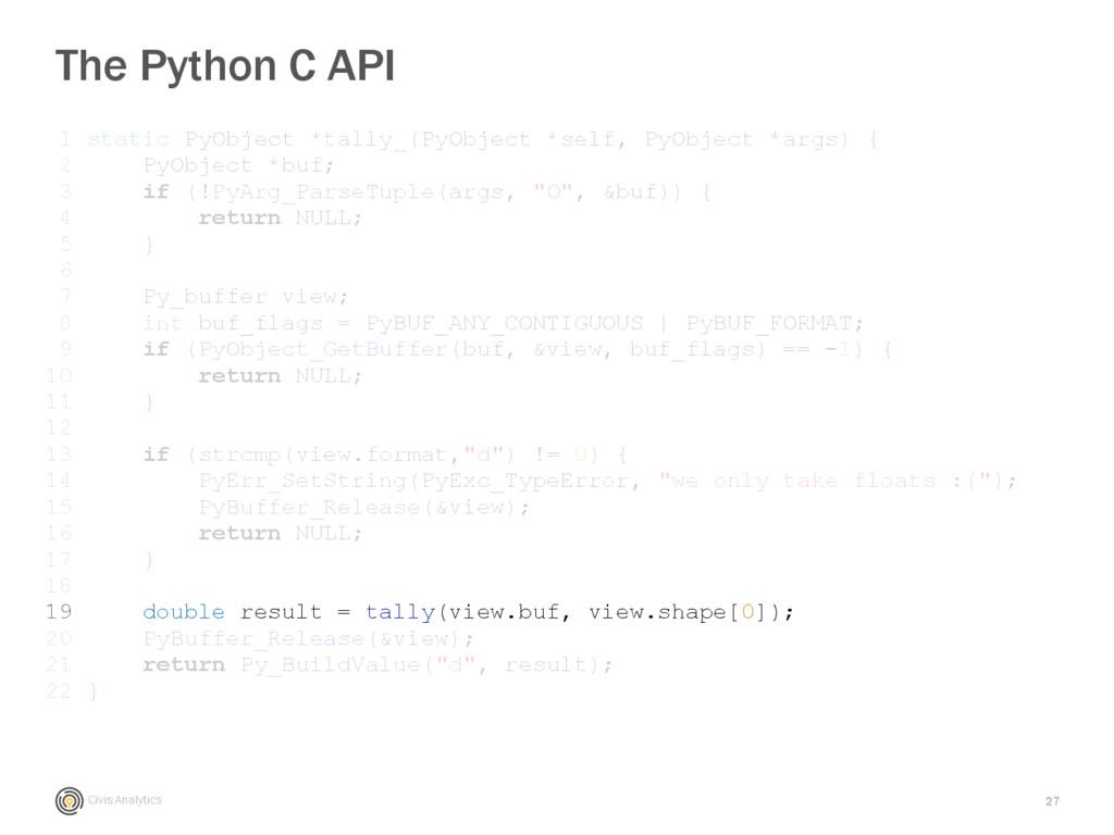 Civis Analytics 27 The Python C API 1 static Py...
