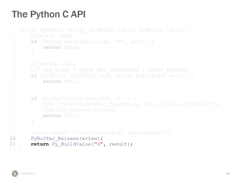 Civis Analytics 28 The Python C API 1 static Py...