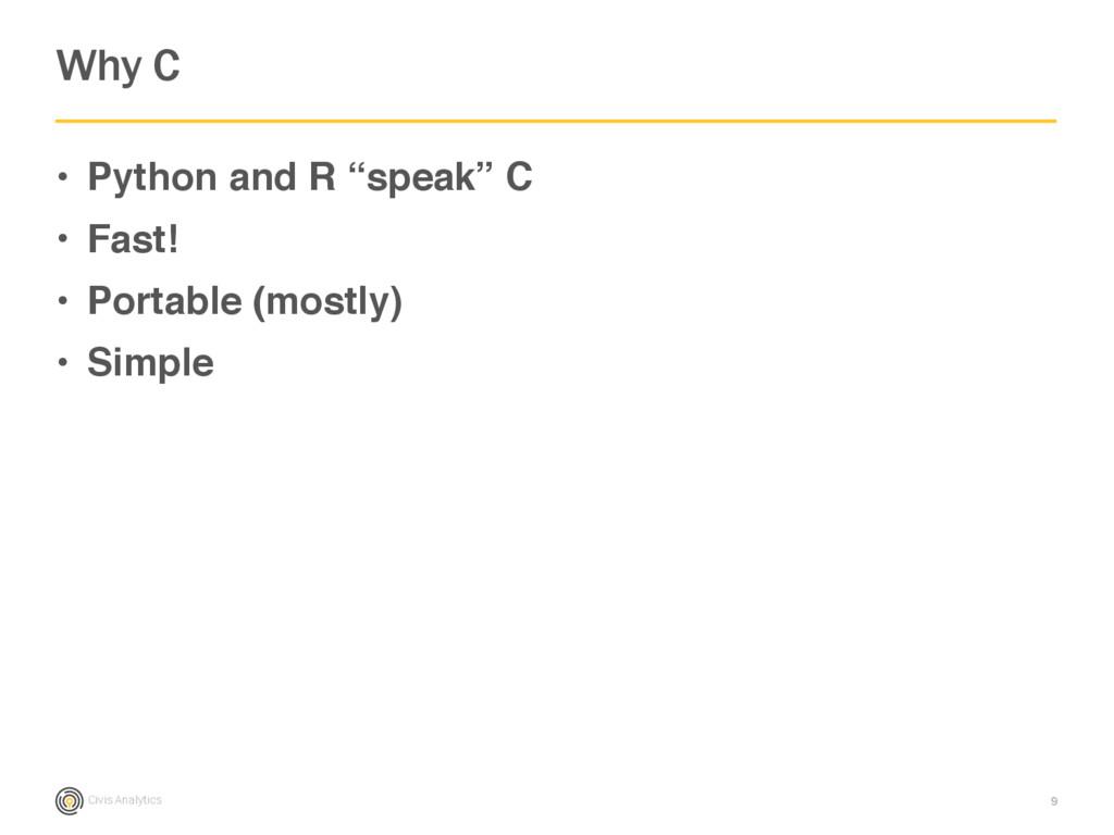 "Civis Analytics • Python and R ""speak"" C • Fast..."