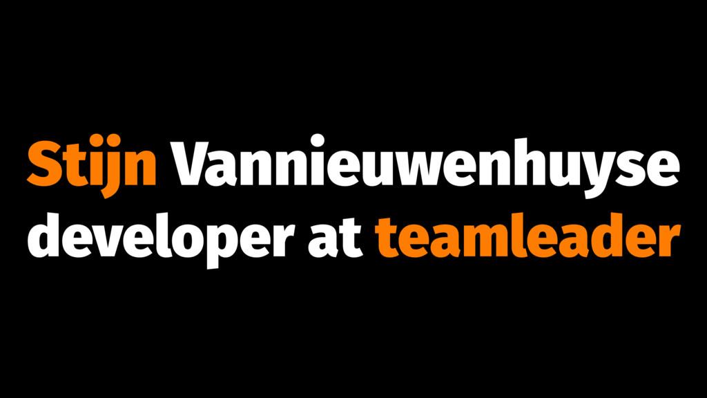 Stijn Vannieuwenhuyse developer at teamleader