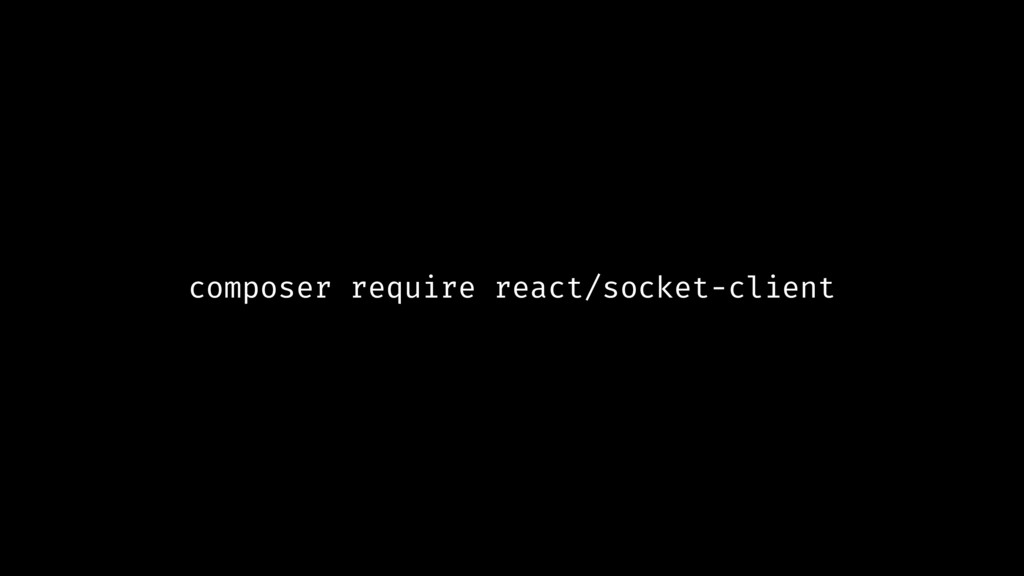 composer require react/socket-client