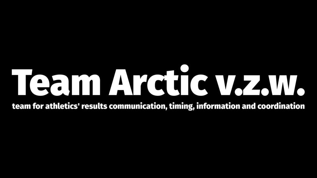 Team Arctic v.z.w. team for athletics' results ...