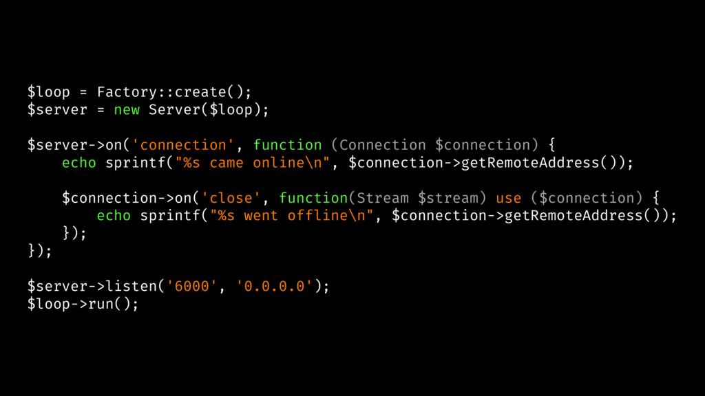 $loop = Factory::create(); $server = new Server...