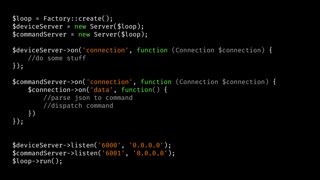 $loop = Factory::create(); $deviceServer = new ...