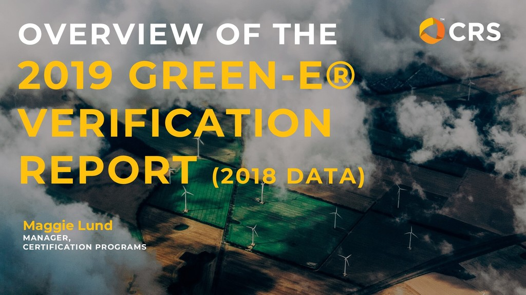 OVERVIEW OF THE 2019 GREEN-E® VERIFICATION REPO...