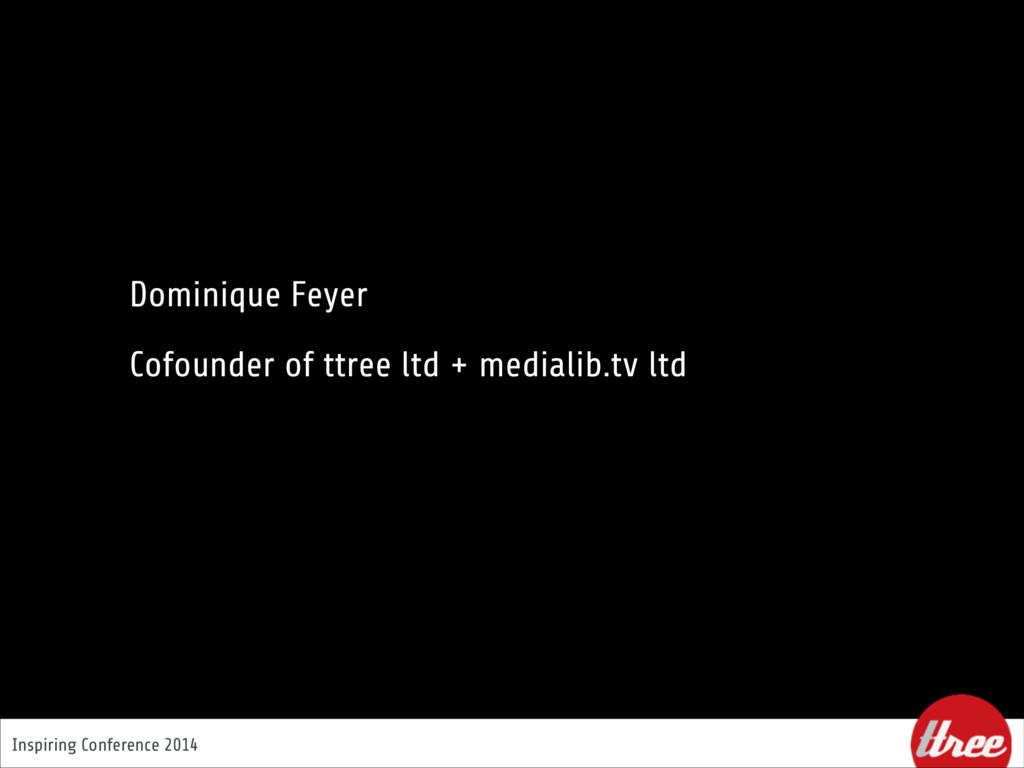 Inspiring Conference 2014 Dominique Feyer Cofou...