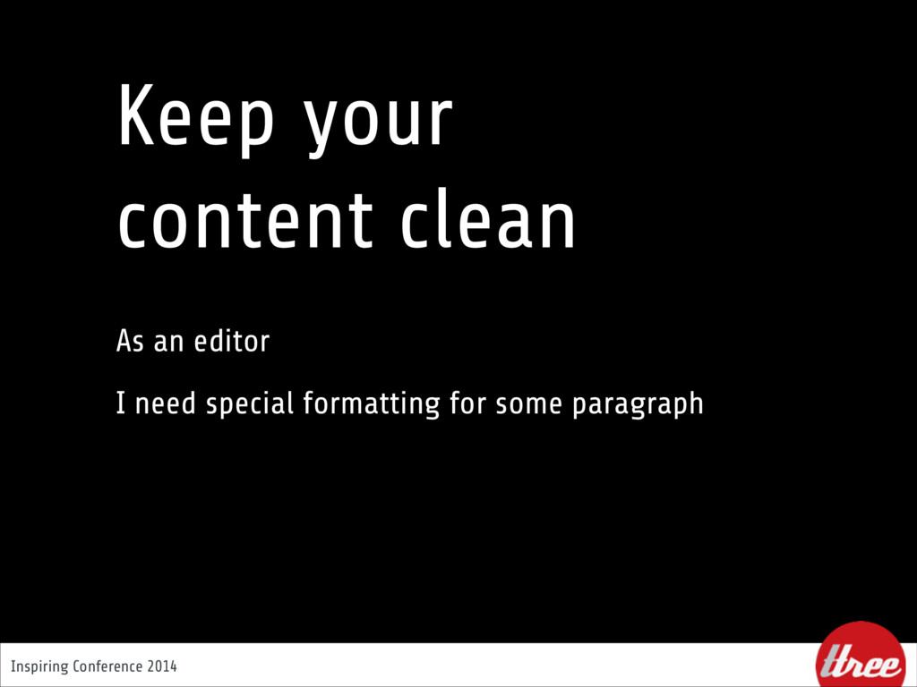 Inspiring Conference 2014 Keep your  content c...