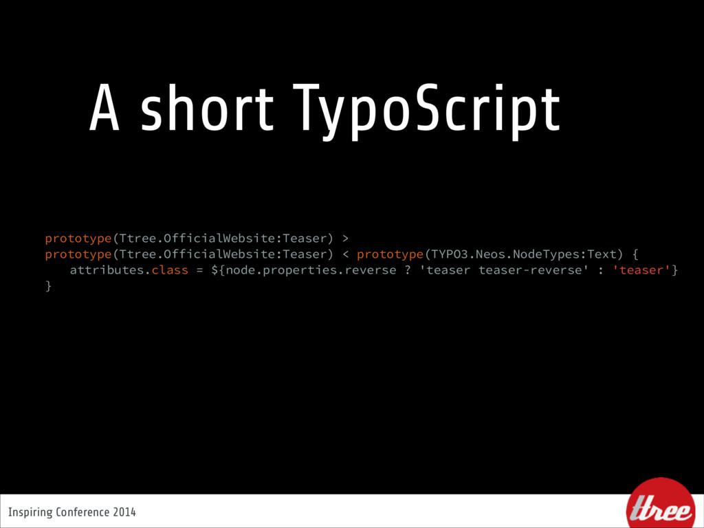 Inspiring Conference 2014 A short TypoScript pr...
