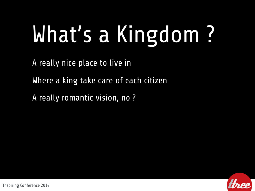 Inspiring Conference 2014 What's a Kingdom ? A ...