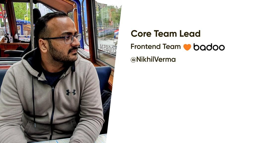 Nikhil Verma Core Team Lead Frontend Team @Nikh...