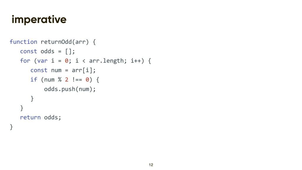 imperative function returnOdd(arr) { const odds...