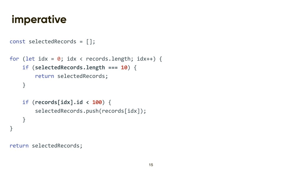imperative const selectedRecords = []; for (let...