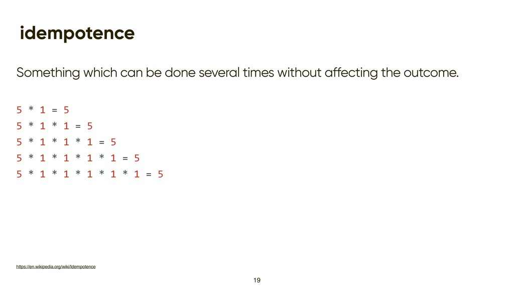 idempotence Something which can be done several...