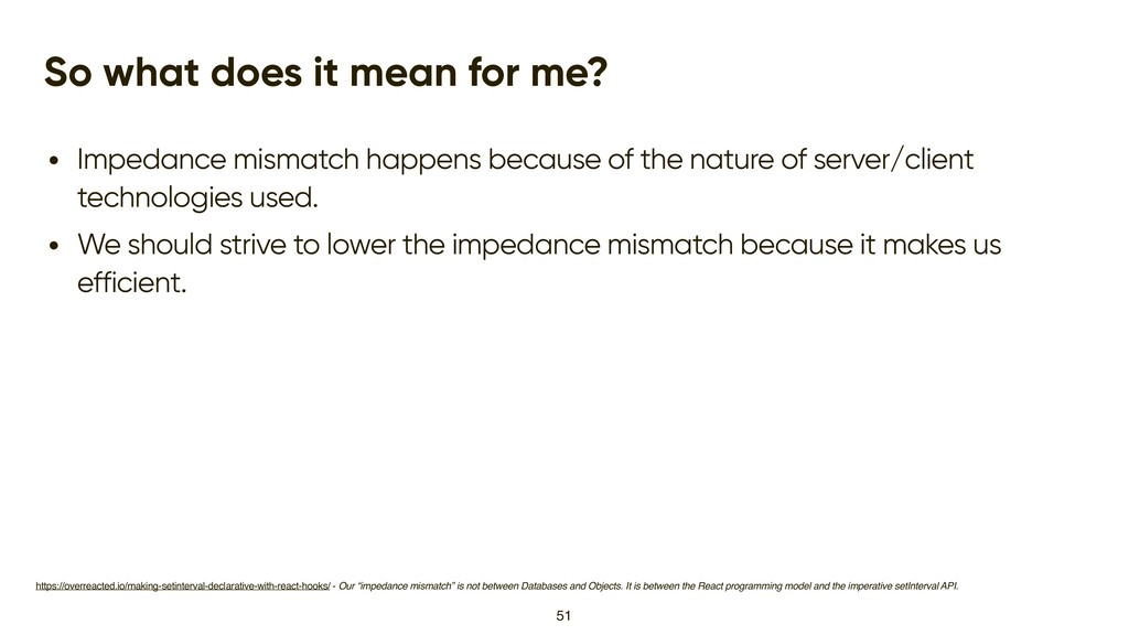 So what does it mean for me? • Impedance mismat...