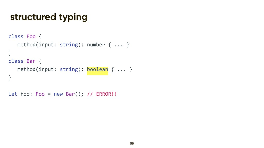 structured typing class Foo { method(input: str...
